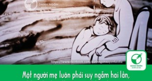 15 310x165 - Một người mẹ luôn phải suy ngẫm hai lần, một lần cho bản thân và một lần cho con cái