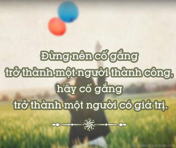 1646 - Đừng nên cố gắng trở thành một người thành công, hãy cố gắng trở thành một người có giá trị